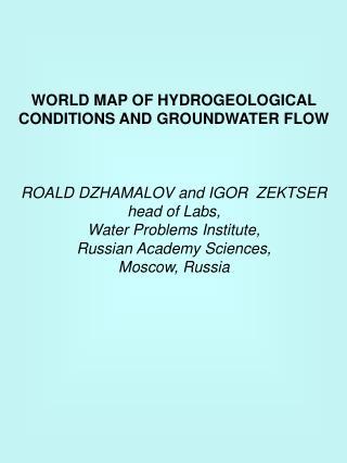 WORLD MAP OF HYDROGEOLOGICAL CONDITIONS AND GROUNDWATER FLOW ROALD DZHAMALOV and IGOR  ZEKTSER