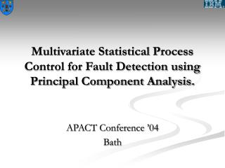Multivariate Statistical Process Control for Fault Detection using Principal Component Analysis .
