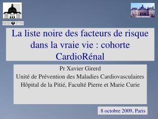 La liste noire des facteurs de risque dans la vraie vie : cohorte CardioRénal
