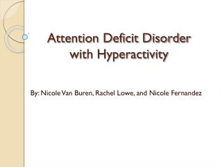 Attention Deficit Disorder  with Hyperactivity