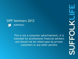 SIPP Seminars 2012        SIPPS2012