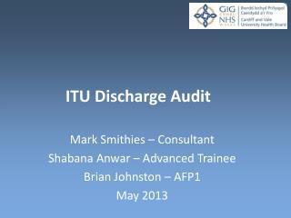 ITU Discharge Audit