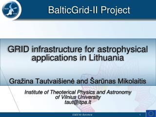 GRID infrastructure for astrophysical applications in Lithuania