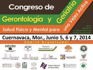 Cuernavaca, Mor., Junio 5, 6 y 7, 2014