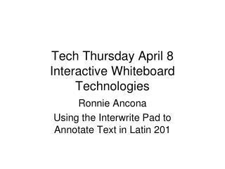 Tech Thursday April 8 Interactive Whiteboard Technologies
