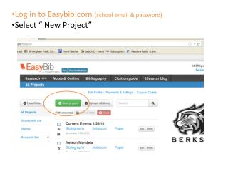 "Log in to Easybib  (school email & password) Select "" New Project"""