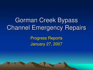 Gorman Creek Bypass Channel Emergency Repairs