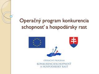 Operačný program konkurencia schopnosť ahospodársky rast