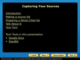 Introduction Making a source list Preparing a Works Cited list Talk About It Your Turn