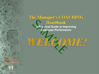 The Manager's COACHING Handbook A Practical Guide to Improving Employee Performance
