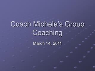 Coach Michele's Group Coaching