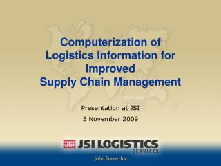 Computerization of  Logistics Information for  Improved  Supply Chain Management