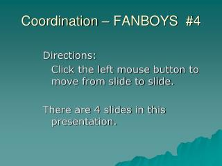 Coordination   FANBOYS  4