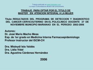 Autores: Dr. Jos� Mario Macho Mesa Esp. de 1er grado en Medicina Interna Farmacoepidemiologo