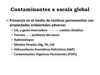 Contaminantes a escala global