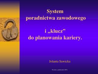 """System  poradnictwa zawodowego  i """"klucz""""  do planowania kariery."""