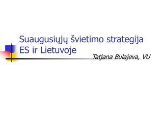 Suaugusiųjų švietimo strategija ES ir Lietuvoje