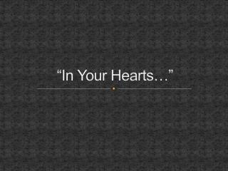 """In Your Hearts…"""