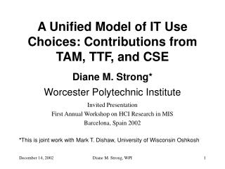 A Unified Model of IT Use Choices: Contributions from TAM, TTF, and CSE
