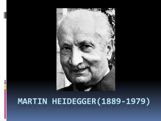Martin  heidegger (1889-1979)