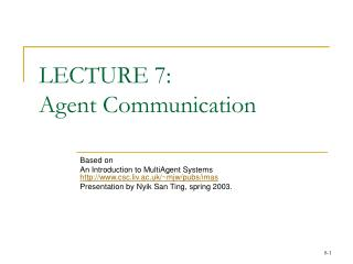 LECTURE 7:  Agent Communication
