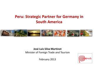 Peru :  Strategic Partner for  Germany in South  America
