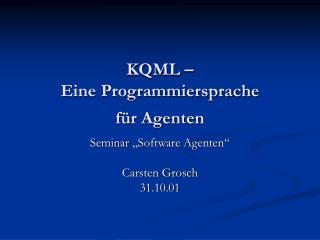 KQML –  Eine Programmiersprache für Agenten
