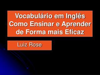 Vocabulário em Inglês Como Ensinar e Aprender de Forma mais Eficaz