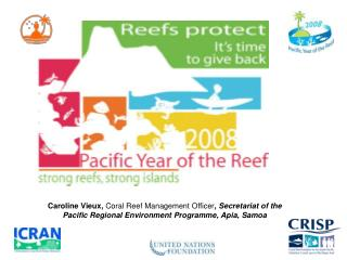 Key messages :  STRONG REEFS-STRONG ISLANDS  	                    TIME FOR ACTION
