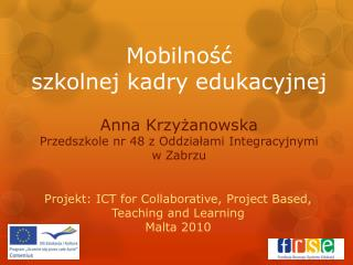 Projekt: ICT  for Collaborative, Project Based,  Teaching and Learning Malta 2010