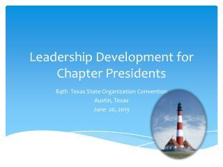 Leadership Development for Chapter Presidents