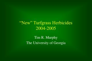 New  Turfgrass Herbicides 2004-2005