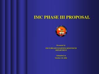 IMC PHASE III PROPOSAL