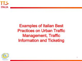 Examples of Italian Best Practices on Urban Traffic Management, Traffic Information and Ticketing