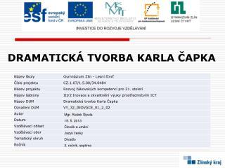 DRAMATICKÁ TVORBA KARLA ČAPKA