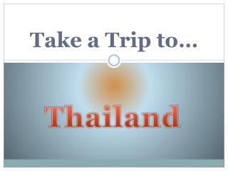 Take a Trip to…
