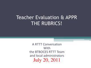 Teacher Evaluation & APPR THE RUBRICS!