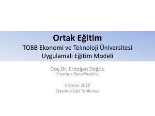 Ortak Eğitim TOBB Ekonomi ve Teknoloji Üniversitesi Uygulamalı Eğitim Modeli