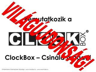 Bemutatkozik a ClockBox – Csináld magad!