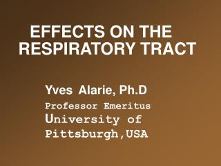 EFFECTS ON THE  RESPIRATORY TRACT