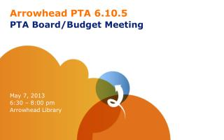 Arrowhead PTA 6.10.5 PTA Board/Budget Meeting