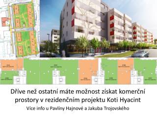 Dříve než ostatní máte možnost získat komerční prostory v rezidenčním projektu Koti Hyacint