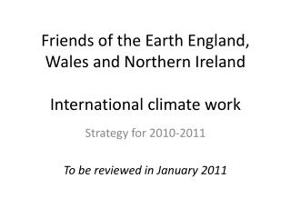 Friends of the Earth England, Wales and Northern Ireland  International climate work