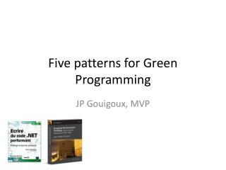 Five patterns for Green  Programming