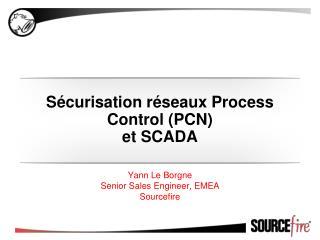 Sécurisation  réseaux Process Control  (PCN) et  SCADA