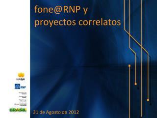 fone@RNP  y  proyectos  correlatos