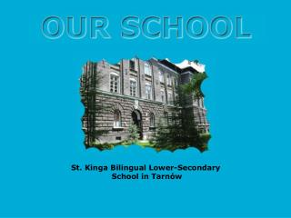 St. Kinga Bilingual L ower- S econdary School in Tarn�w