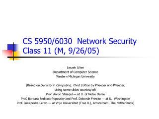 CS 5950/6030  Network  Security Class  11  ( M , 9/ 26 /05)