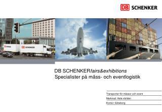 DB  SCHENKER fairs&exhibitions Specialister på mäss- och  eventlogistik