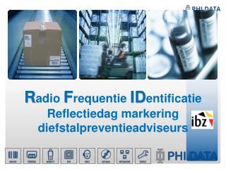 R adio  F requentie ID entificatie R eflectiedag  markering  diefstalpreventieadviseurs